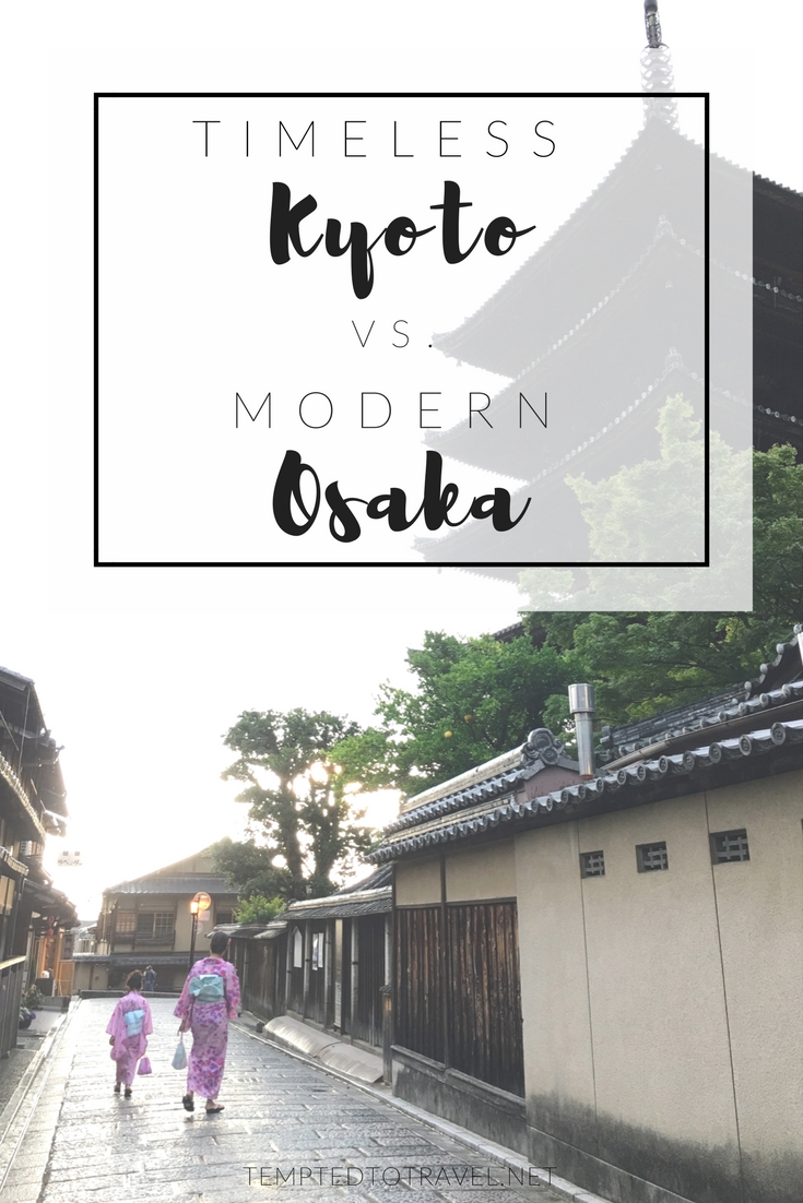 Part 2: Timeless Kyoto vs. Modern Osaka