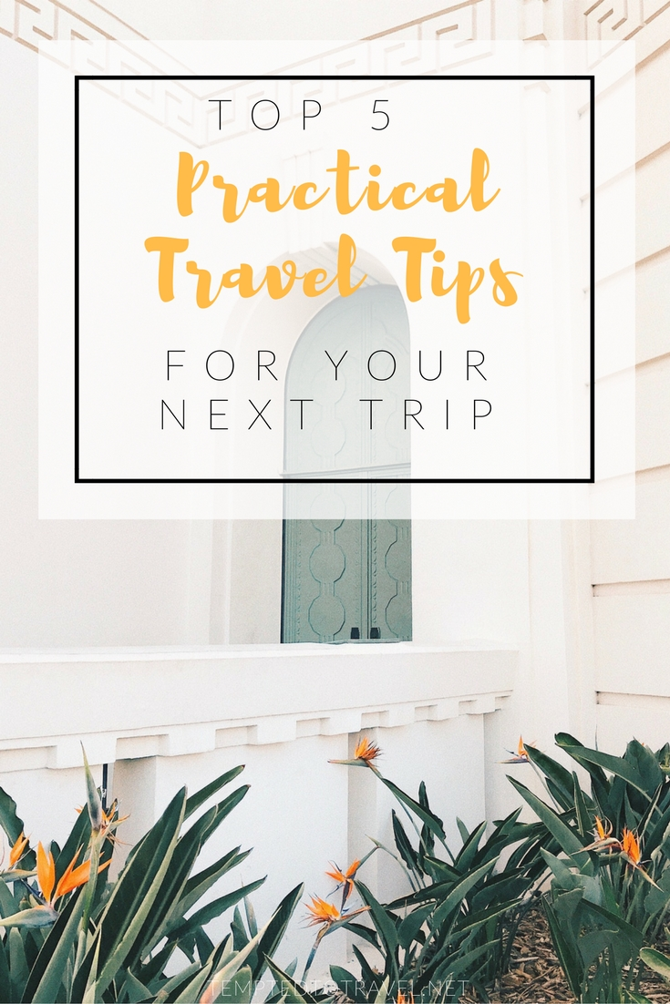 Top 5 Travel Tips For Your Next Trip