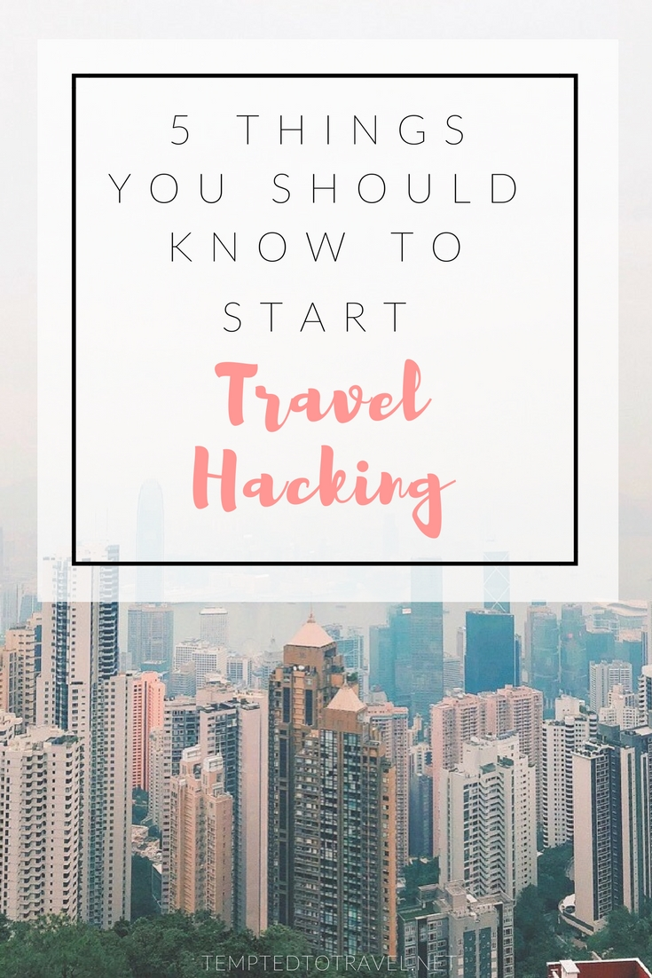 5 Things You Should Know to Start Travel Hacking